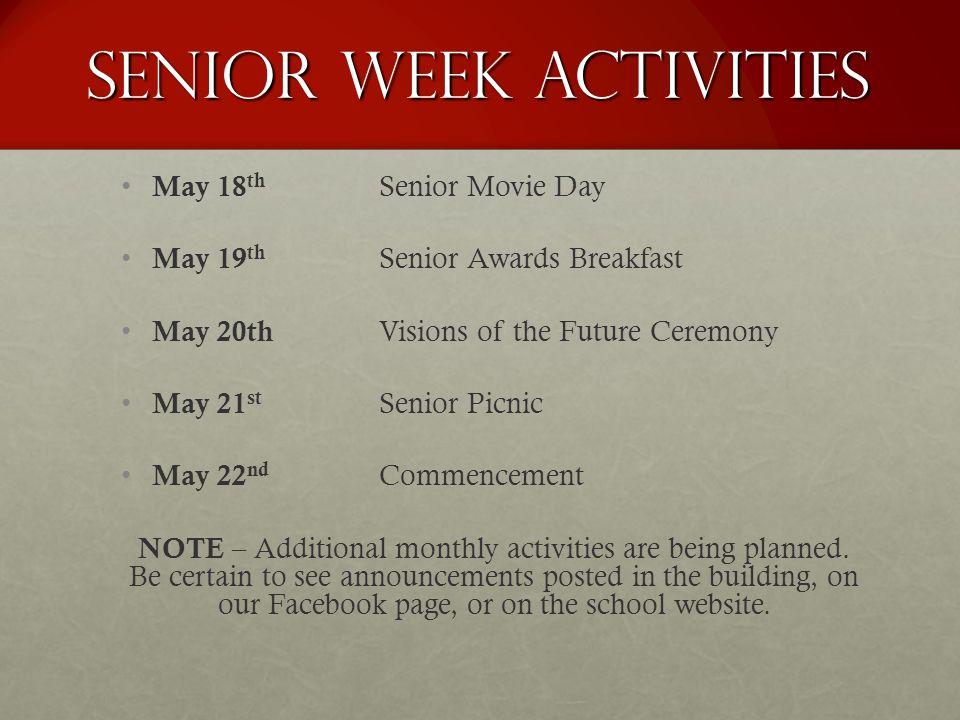 SENIOR Week ACTIVITIES May 18 th Senior Movie Day May 19 th Senior Awards Breakfast May 20th Visions of the Future Ceremony May 21 st Senior Picnic Ma