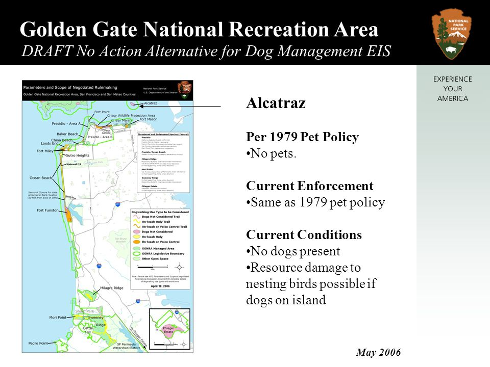 Golden Gate National Recreation Area DRAFT No Action Alternative for Dog Management EIS May 2006 Alcatraz Per 1979 Pet Policy No pets.