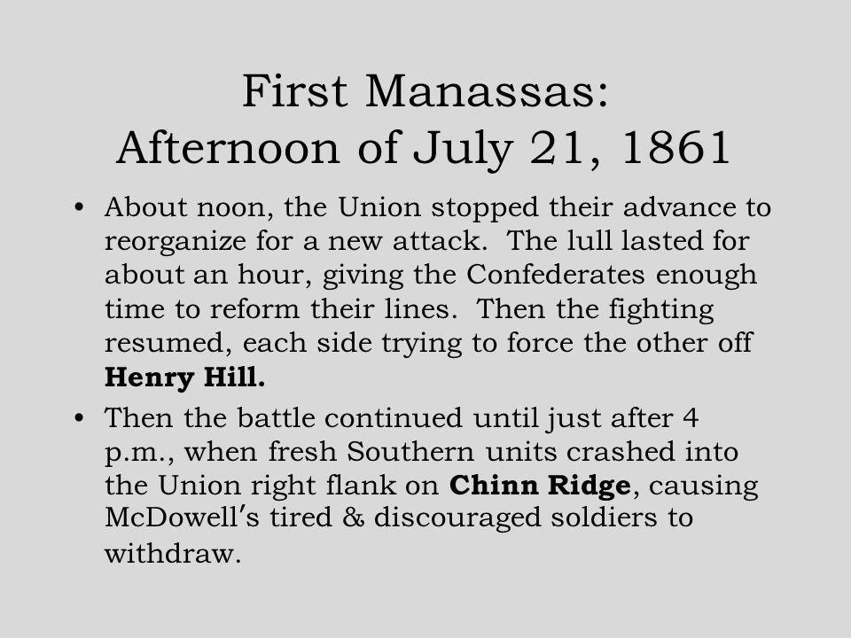 First Manassas: Afternoon of July 21, 1861 About noon, the Union stopped their advance to reorganize for a new attack.