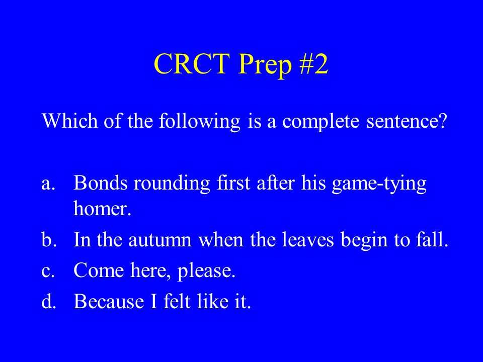 CRCT Prep #13 In which of the following sentences is the predicate nominative underlined.