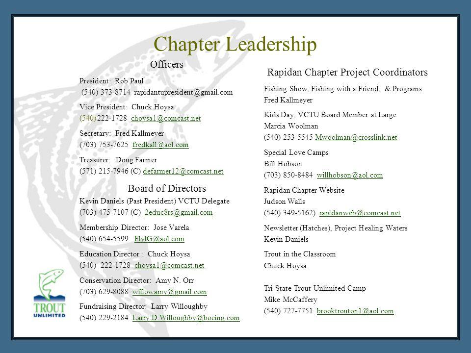 Chapter Leadership Officers President: Rob Paul (540) 373-8714 rapidantupresident@gmail.com Vice President: Chuck Hoysa (540)222-1728 choysa1@comcast.