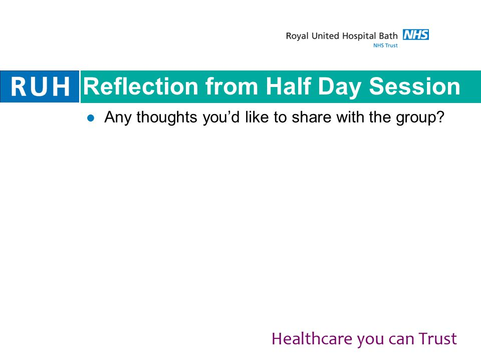 Reflection from Half Day Session Any thoughts you'd like to share with the group