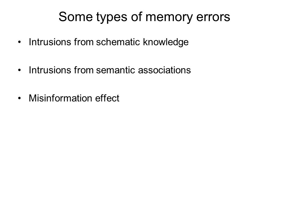 Reconstructive nature of memory Details can be filled in or reconstructed during encoding or retrieval Reconstructive view of memory: Memory = actual events + schematic knowledge + other experiences + expectations