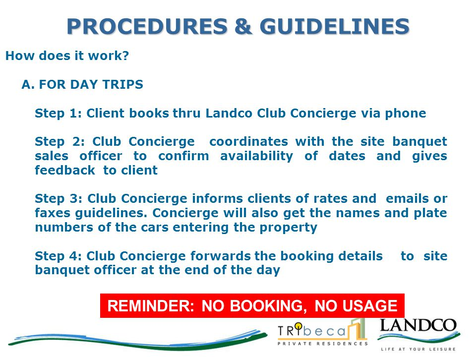 PROCEDURES & GUIDELINES How does it work? A. FOR DAY TRIPS Step 1: Client books thru Landco Club Concierge via phone Step 2: Club Concierge coordinate