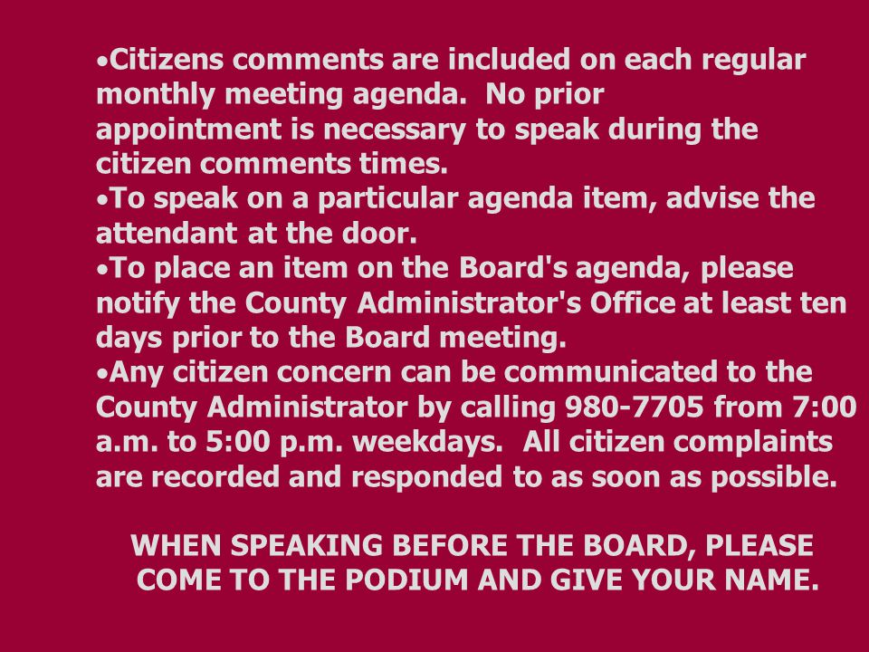  Citizens comments are included on each regular monthly meeting agenda.