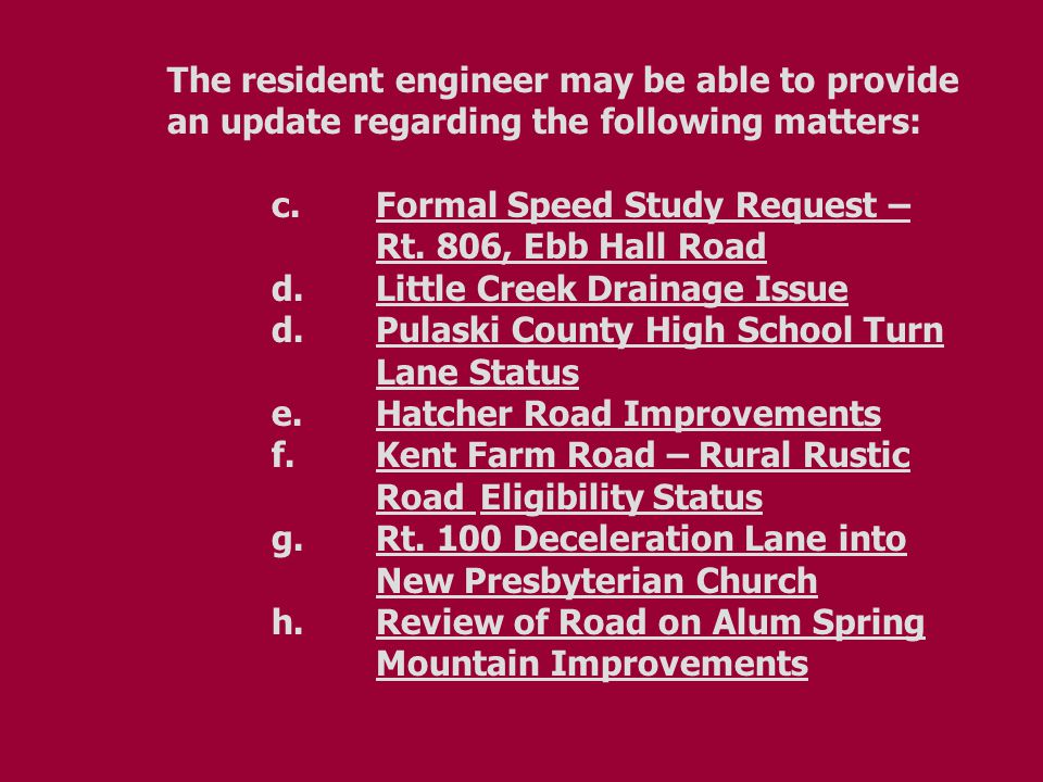 The resident engineer may be able to provide an update regarding the following matters: c.Formal Speed Study Request – Rt.