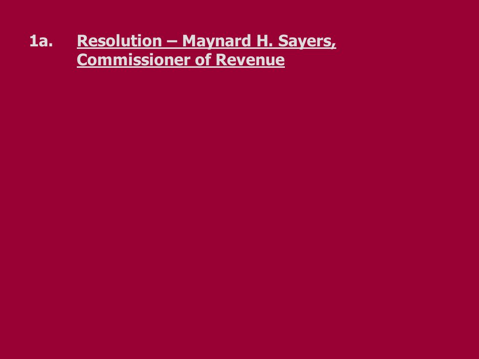 1a.Resolution – Maynard H. Sayers, Commissioner of Revenue