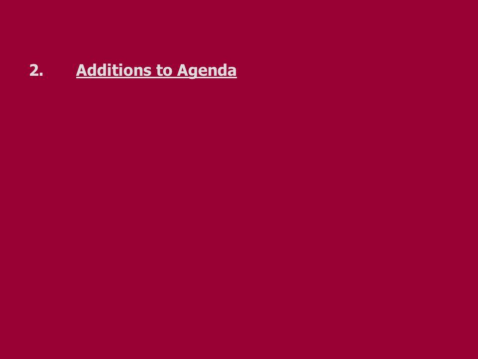 2. Additions to Agenda