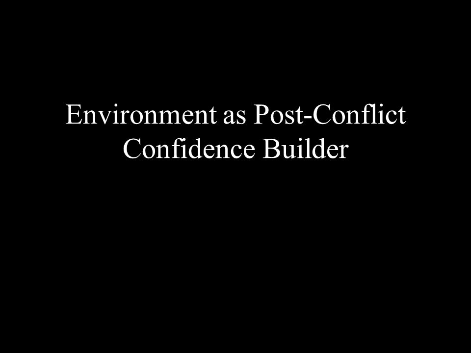 Environment as Post-Conflict Confidence Builder