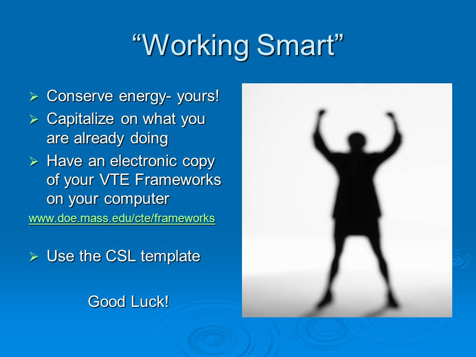 Working Smart  Conserve energy- yours.