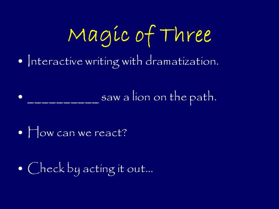 Magic of Three Interactive writing with dramatization.