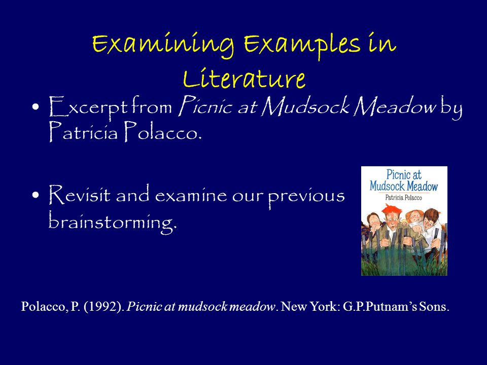 Examining Examples in Literature Excerpt from Picnic at Mudsock Meadow by Patricia Polacco.