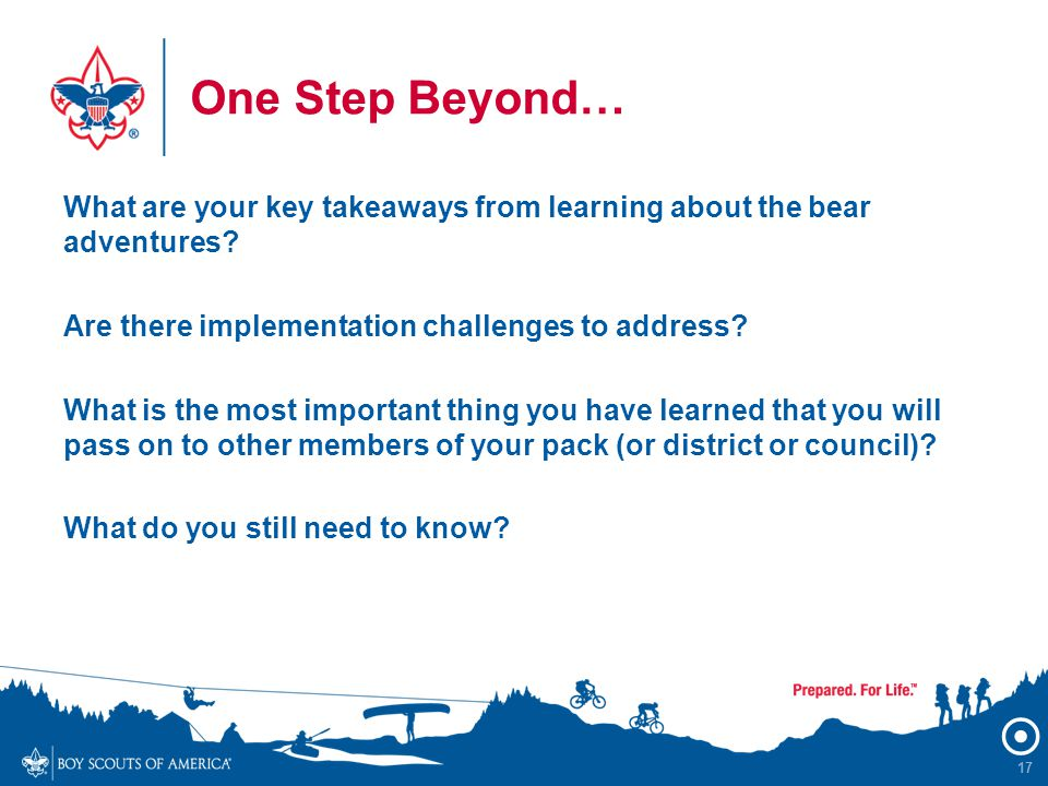 One Step Beyond… 17 What are your key takeaways from learning about the bear adventures.