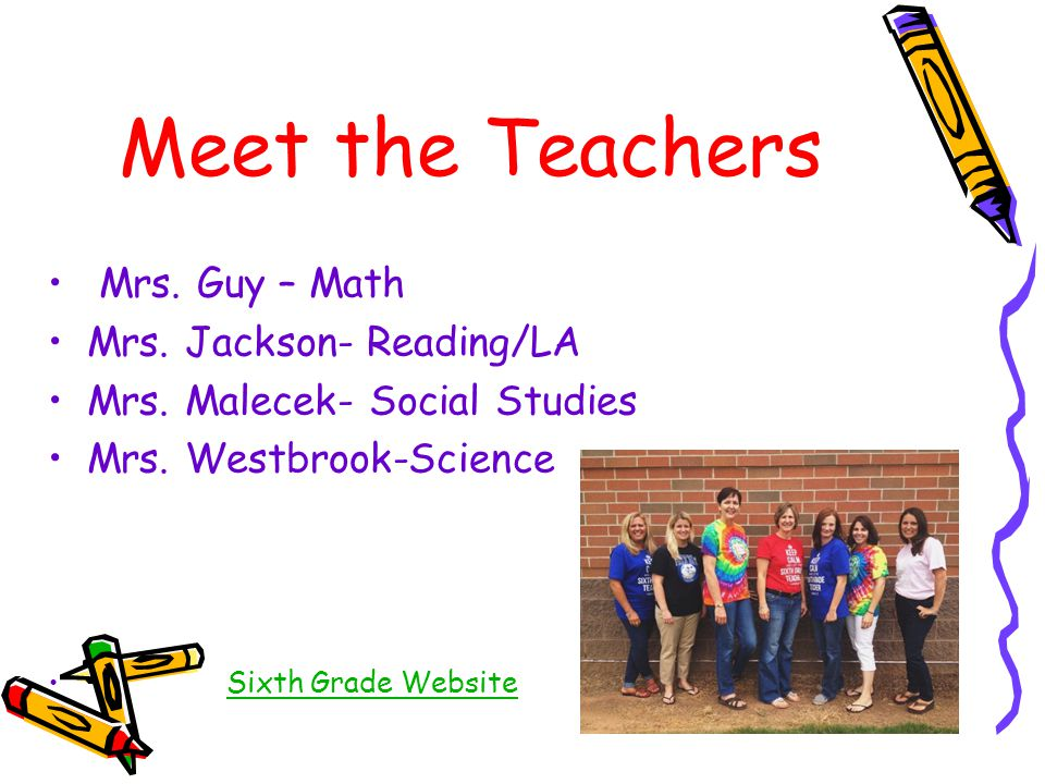 Meet the Teachers Mrs. Guy – Math Mrs. Jackson- Reading/LA Mrs.