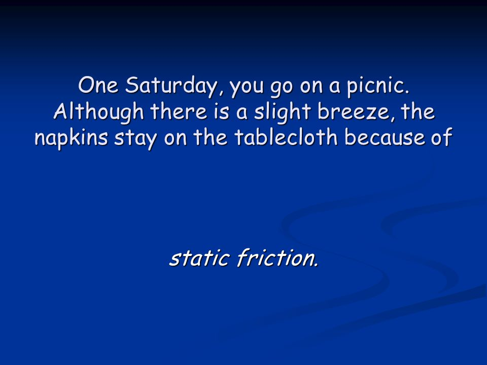 One Saturday, you go on a picnic.