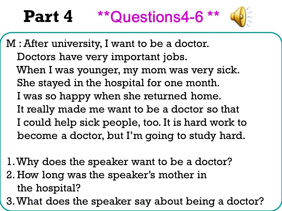 M : After university, I want to be a doctor. Doctors have very important jobs.