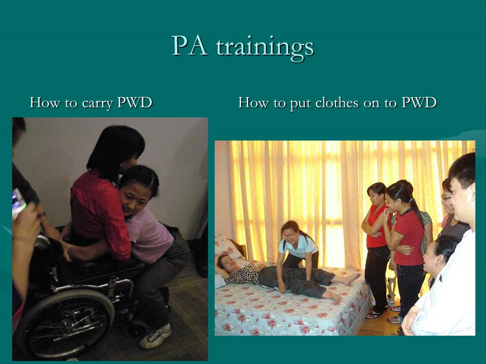 PA trainings How to carry PWD How to put clothes on to PWD