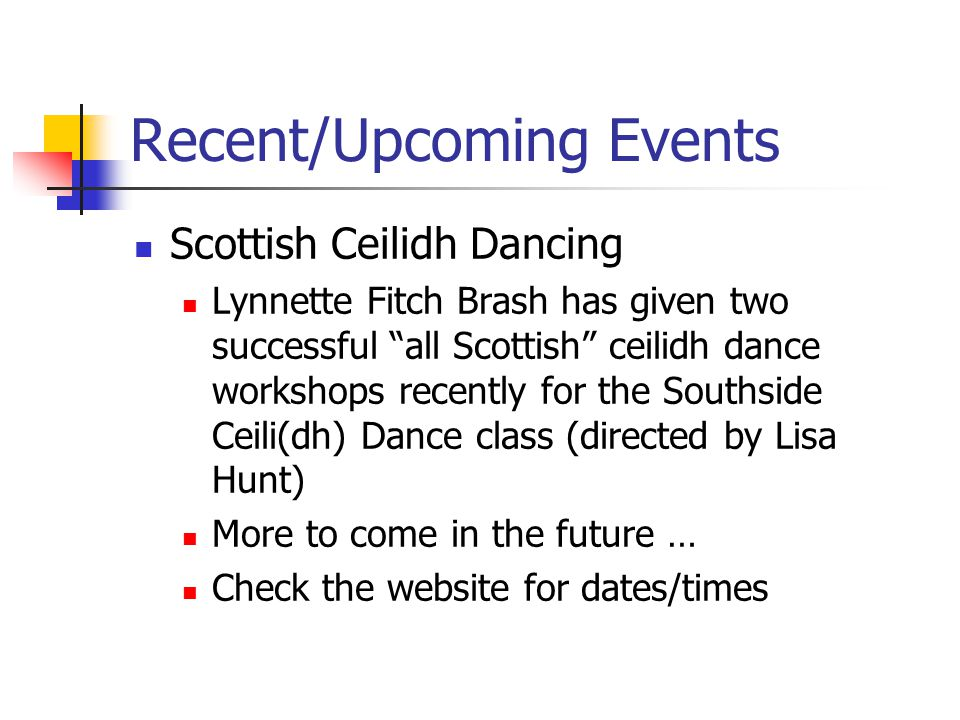 "Recent/Upcoming Events Scottish Ceilidh Dancing Lynnette Fitch Brash has given two successful ""all Scottish"" ceilidh dance workshops recently for the"