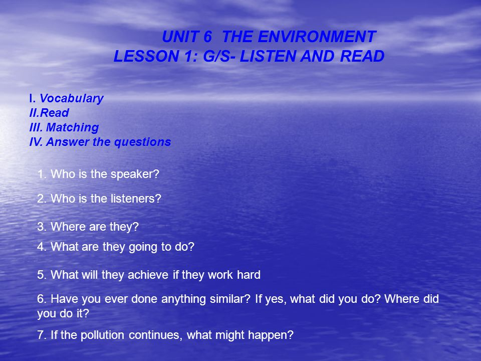 UNIT 6 THE ENVIRONMENT LESSON 1: G/S- LISTEN AND READ I. Vocabulary II.read III. Matching Group 2 Group 3 Mr. Jones Mrs. Smith Mr. Brown Group 1 a) co
