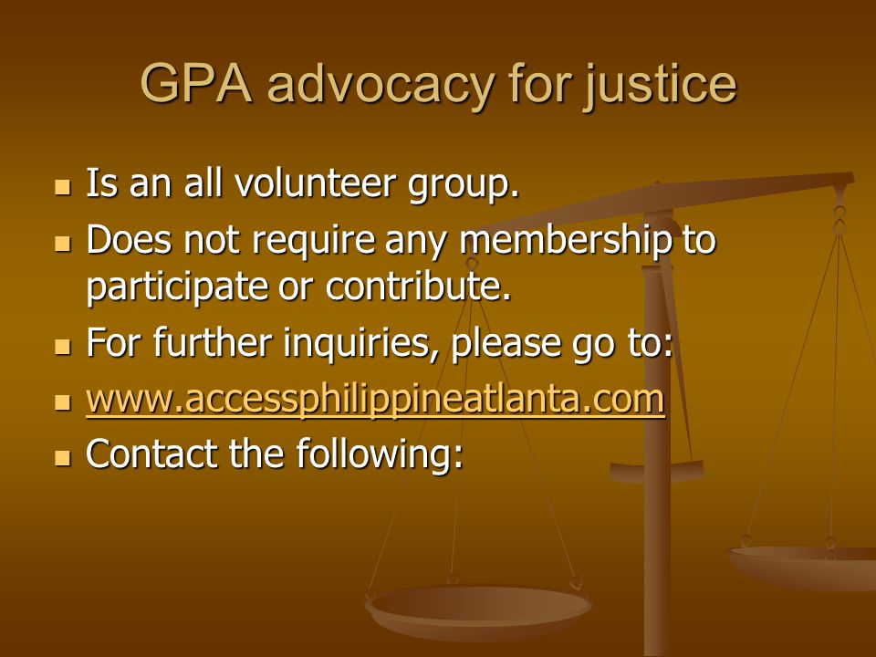GPA advocacy for justice Is an all volunteer group.