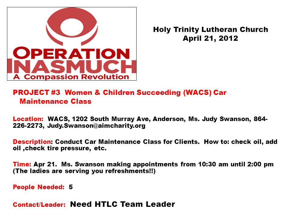 PROJECT #3 Women & Children Succeeding (WACS) Car Maintenance Class Location: WACS, 1202 South Murray Ave, Anderson, Ms. Judy Swanson, 864- 226-2273,
