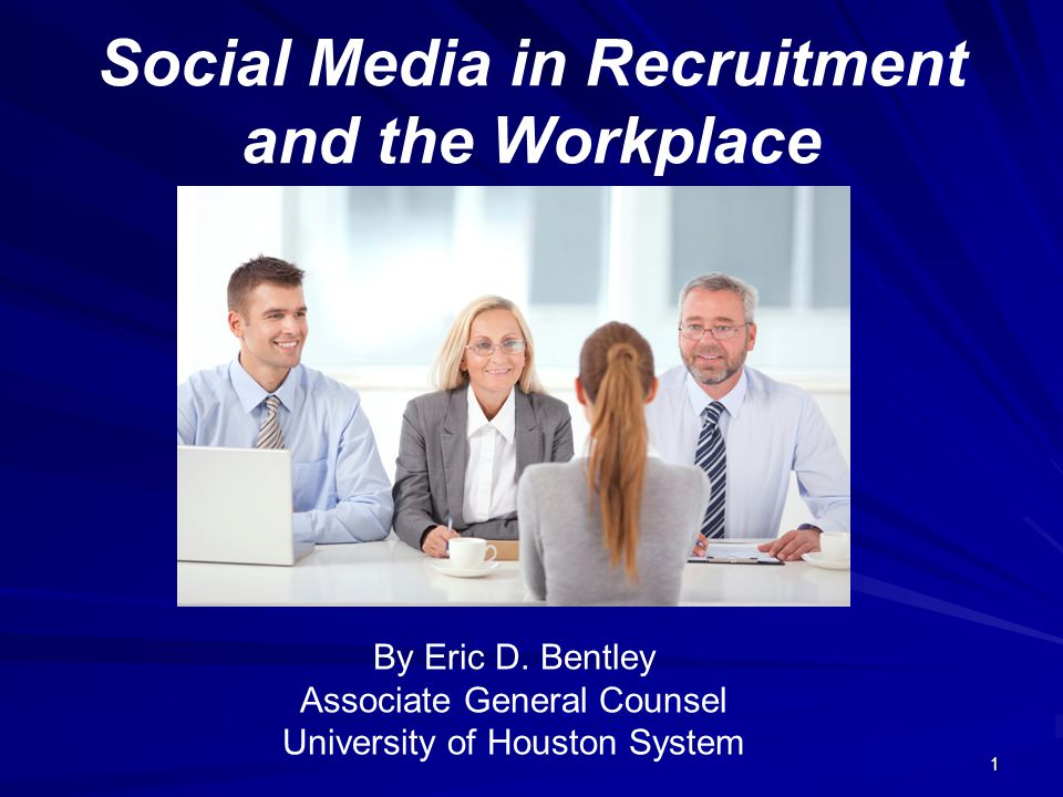 1 Social Media in Recruitment and the Workplace By Eric D.
