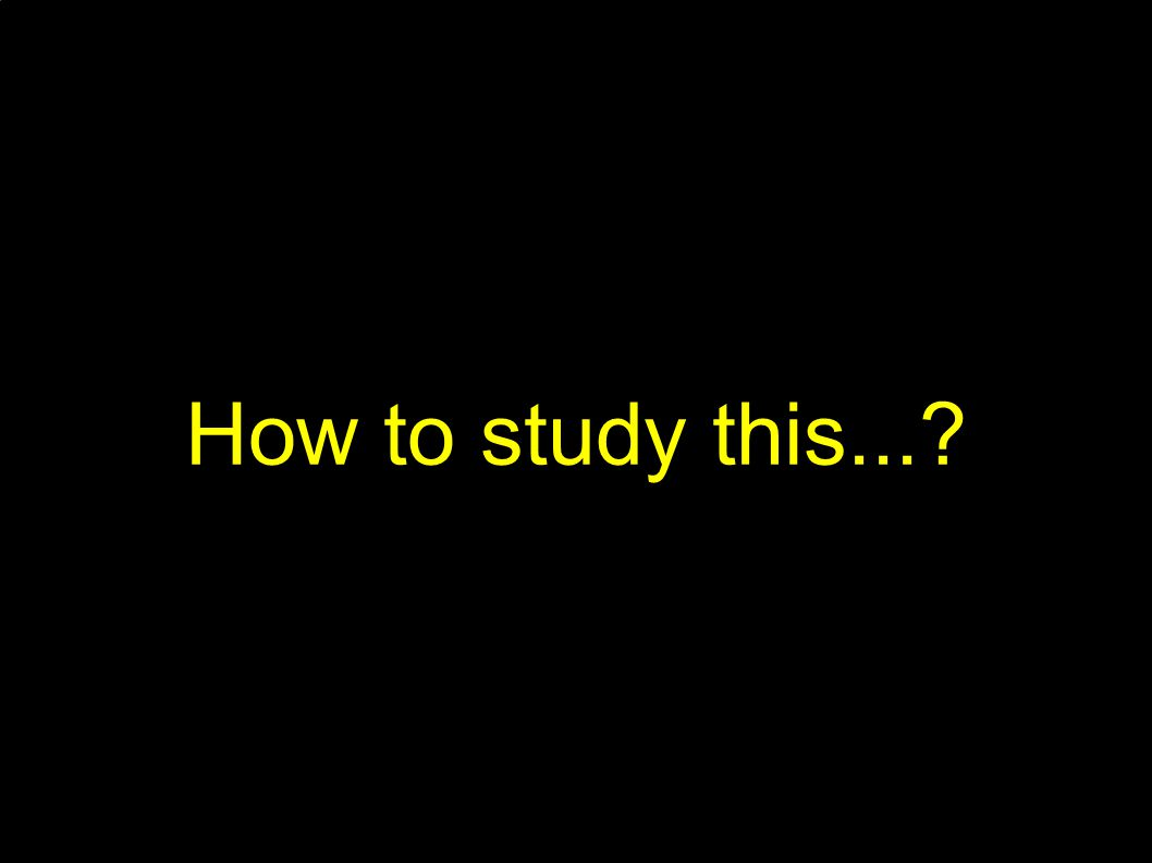 How to study this...