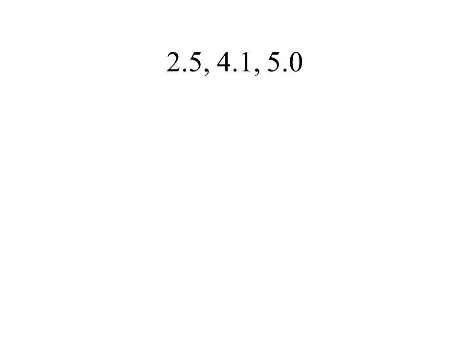 2.5, 4.1, 5.0