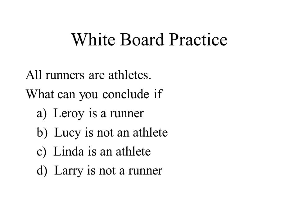White Board Practice All runners are athletes.