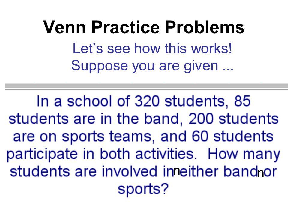 More Venn Practice Problems Twenty-four members of Mu Alpha Theta went to a Mathematics conference.