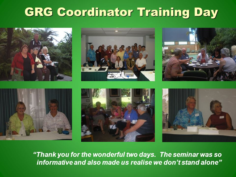 GRG Coordinator Training Day Thank you for the wonderful two days.