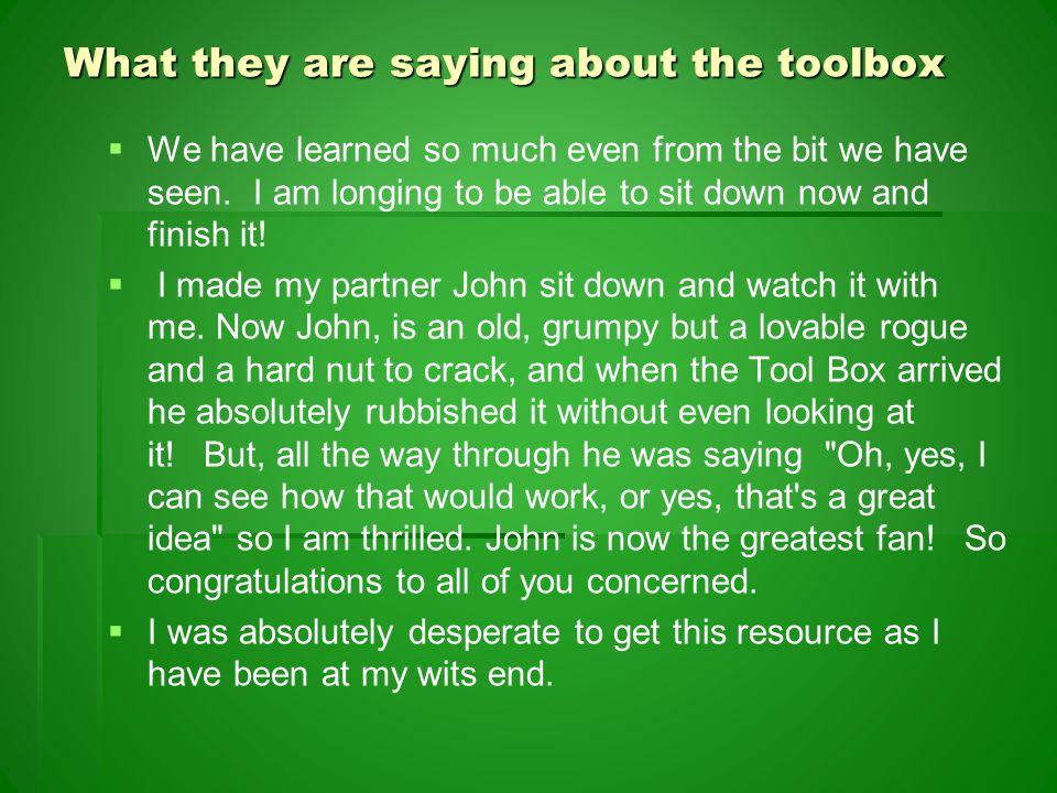 What they are saying about the toolbox   We have learned so much even from the bit we have seen.