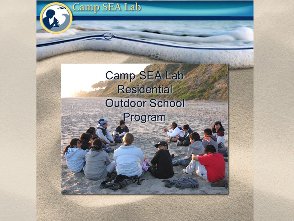 Camp SEA Lab Residential Outdoor School Program