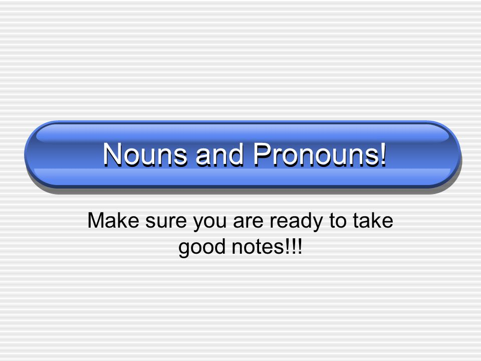 Nouns A noun is the name of a person, place, or thing.