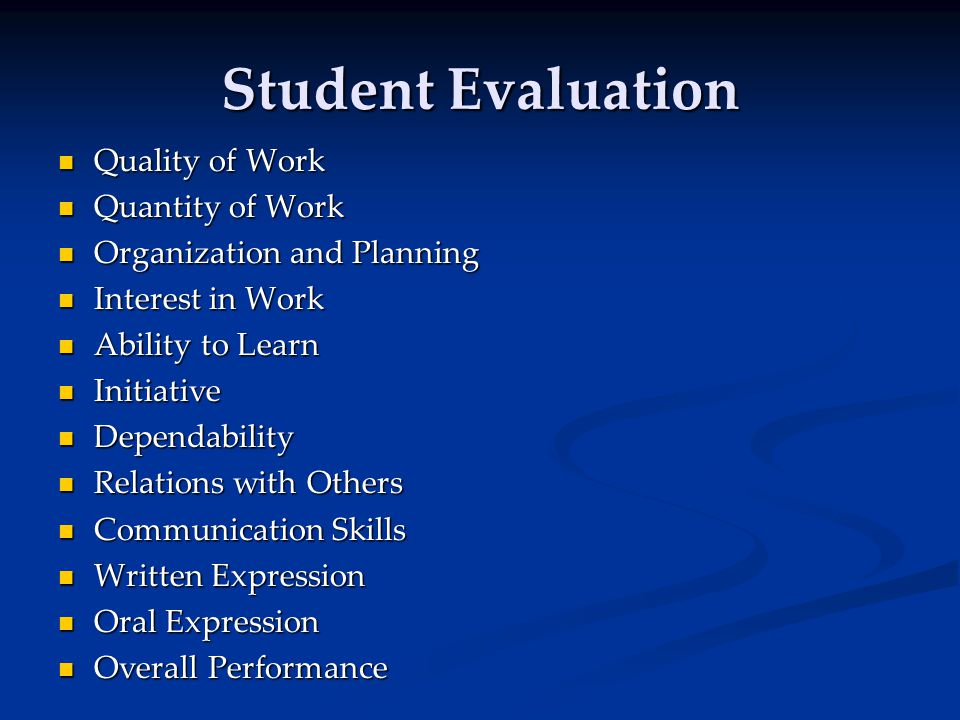 Student Evaluation Quality of Work Quality of Work Quantity of Work Quantity of Work Organization and Planning Organization and Planning Interest in W
