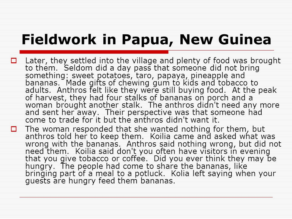 Fieldwork in Papua, New Guinea  Later, they settled into the village and plenty of food was brought to them.