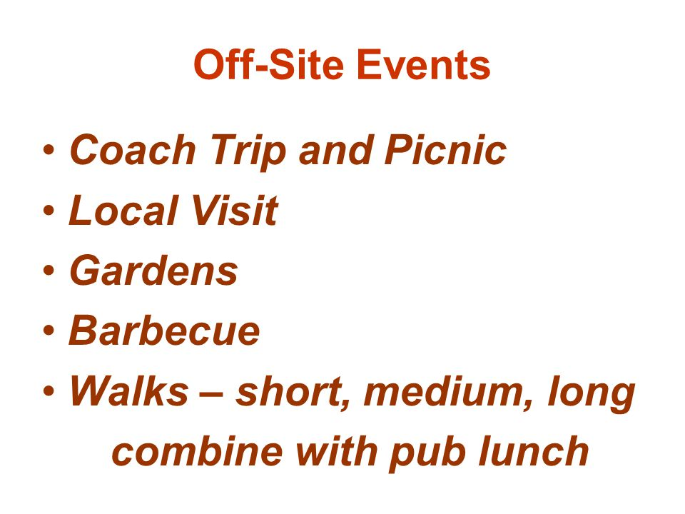 Off-Site Events Coach Trip and Picnic Local Visit Gardens Barbecue Walks – short, medium, long combine with pub lunch