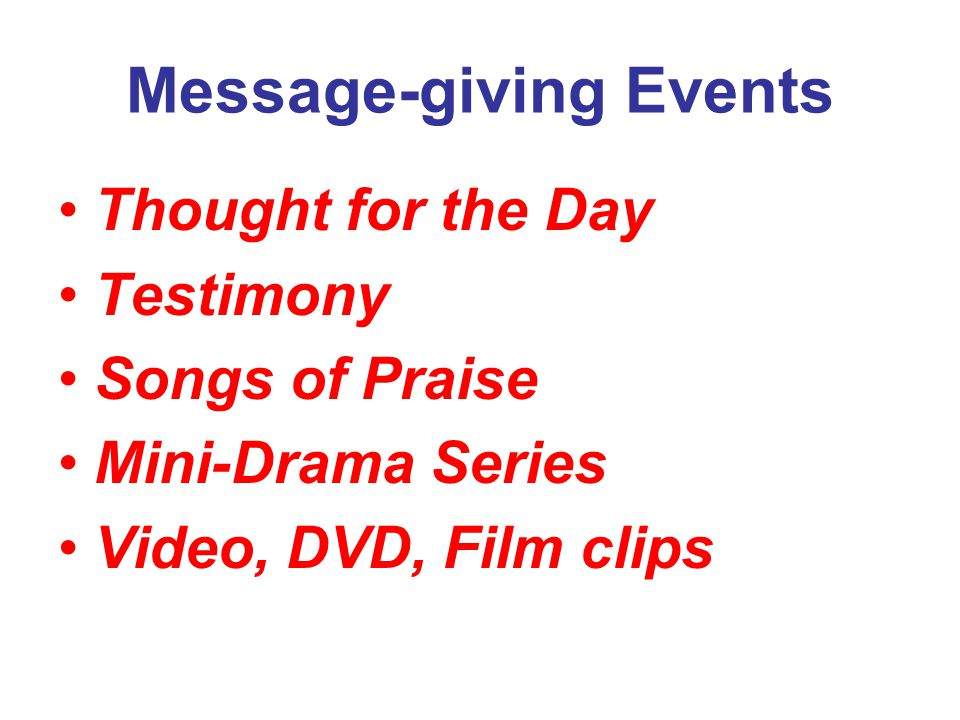 Message-giving Events Thought for the Day Testimony Songs of Praise Mini-Drama Series Video, DVD, Film clips