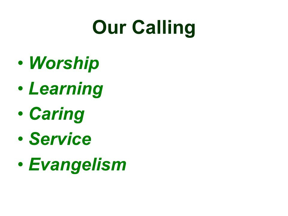 Our Calling Worship Learning Caring Service Evangelism