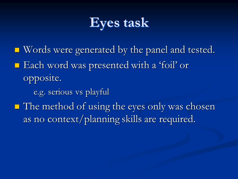 Eyes task Words were generated by the panel and tested.