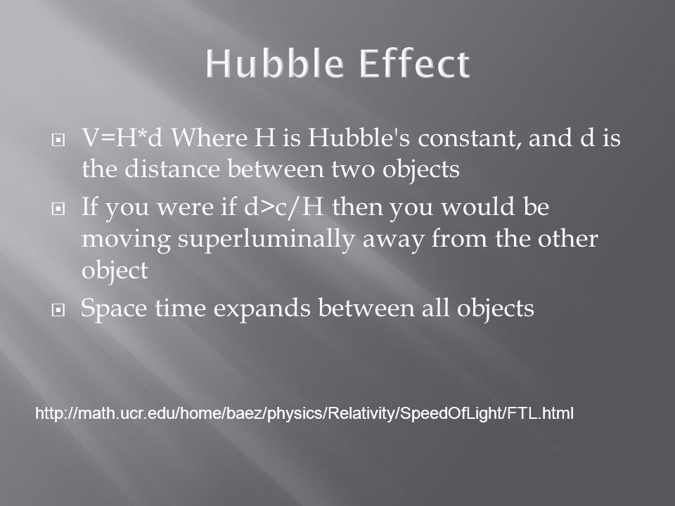  V=H*d Where H is Hubble s constant, and d is the distance between two objects  If you were if d>c/H then you would be moving superluminally away from the other object  Space time expands between all objects http://math.ucr.edu/home/baez/physics/Relativity/SpeedOfLight/FTL.html