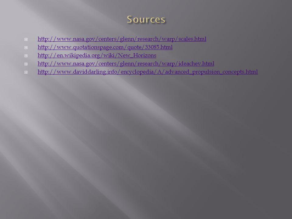  http://www.nasa.gov/centers/glenn/research/warp/scales.html http://www.nasa.gov/centers/glenn/research/warp/scales.html  http://www.quotationspage.