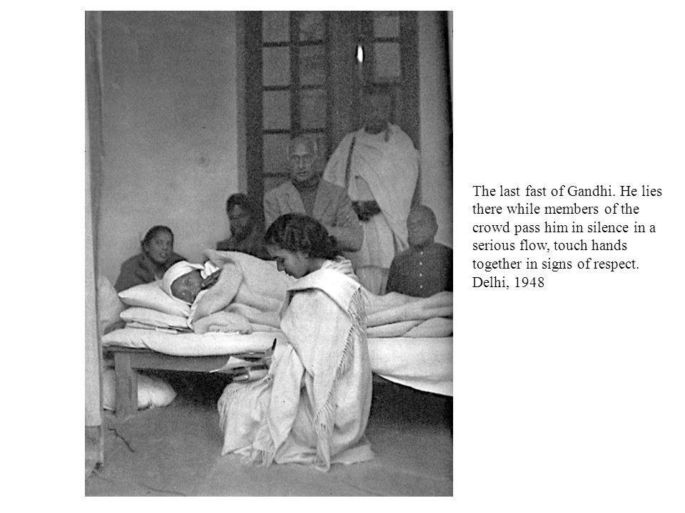The last fast of Gandhi.