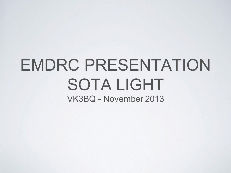 EMDRC PRESENTATION SOTA LIGHT VK3BQ - November 2013
