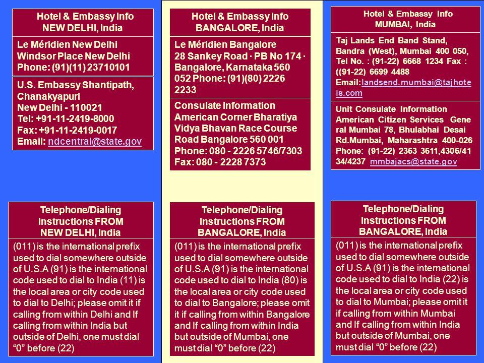 Hotel & Embassy Info NEW DELHI, India Le Méridien New Delhi Windsor Place New Delhi Phone: (91)(11) 23710101 U.S. Embassy Shantipath, Chanakyapuri New