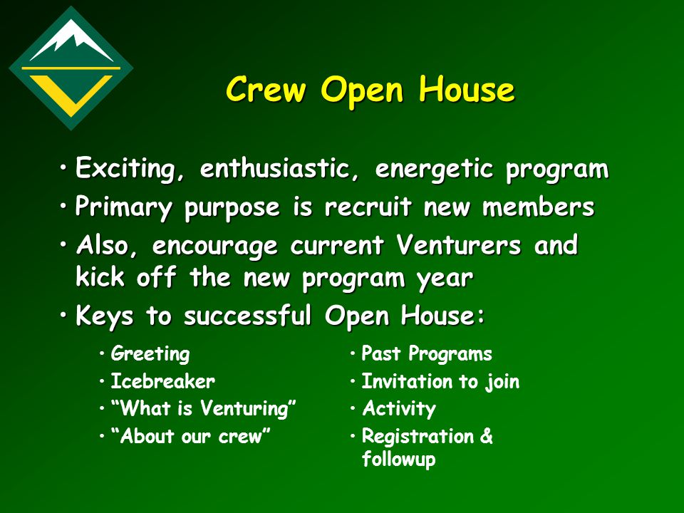 Crew Open House Exciting, enthusiastic, energetic programExciting, enthusiastic, energetic program Primary purpose is recruit new membersPrimary purpo