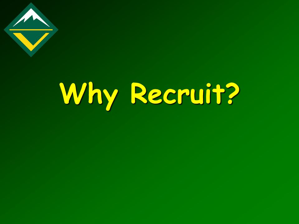 Why Recruit?