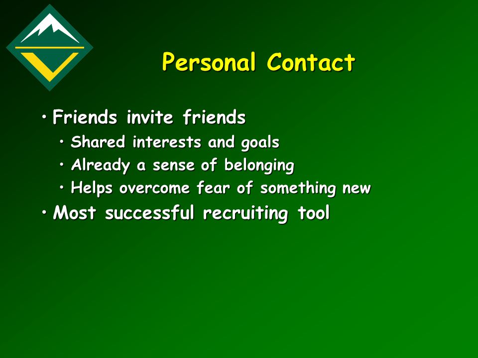 Personal Contact Friends invite friendsFriends invite friends Shared interests and goalsShared interests and goals Already a sense of belongingAlready