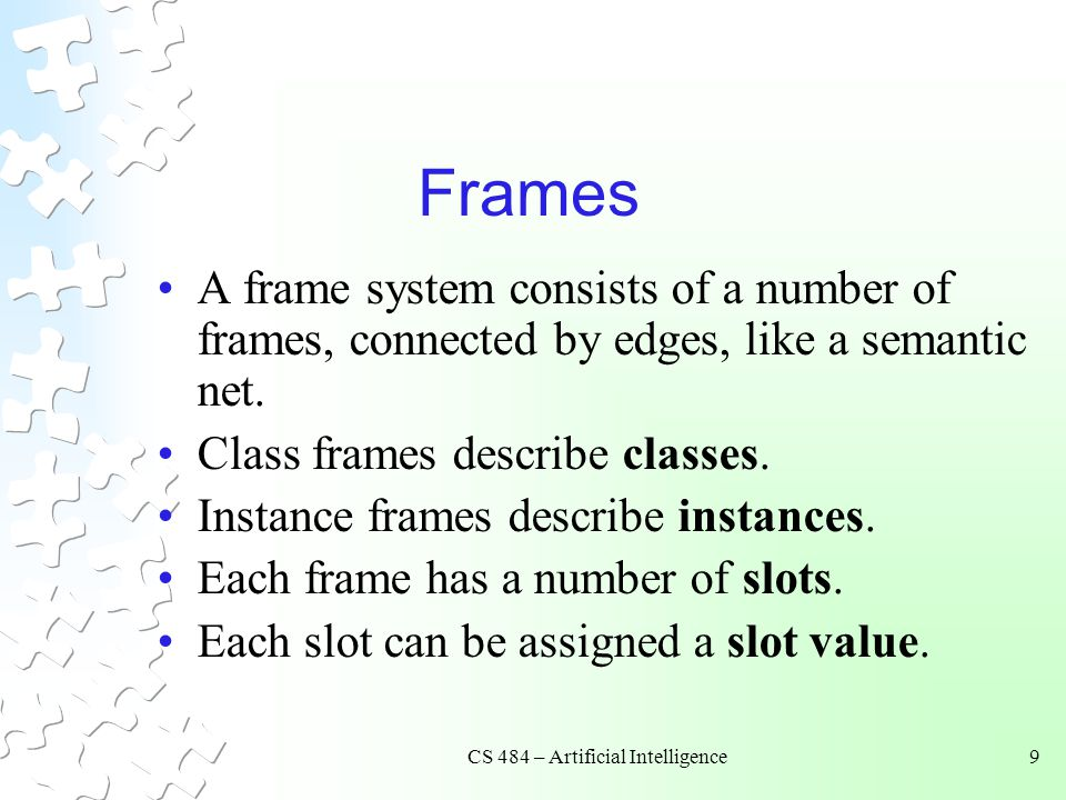 CS 484 – Artificial Intelligence10 Frames: A Simple Example