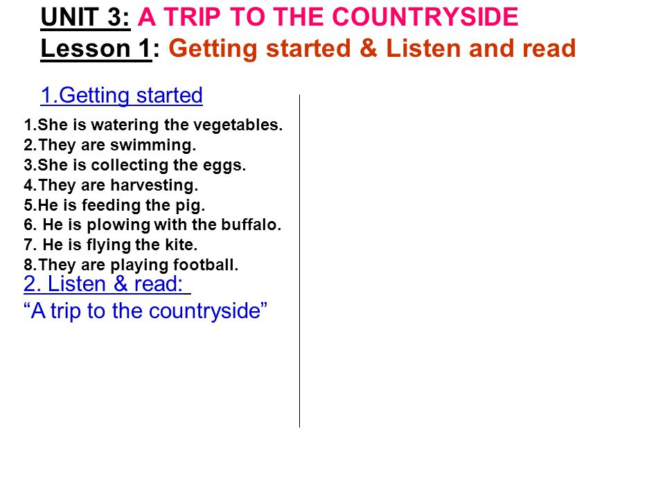 UNIT 3: A TRIP TO THE COUNTRYSIDE Lesson 1: Getting started & Listen and read 1.Getting started What is she doing.